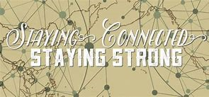 Staying Connected Staying Strong