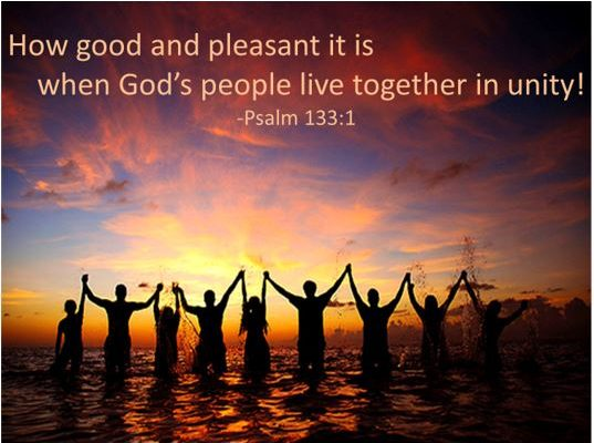 How good and pleasant it is when God's people live together in unity! Psalm 133:1