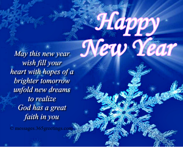 Happy New Year! May this new year wish fill your heart with hopes of a brighter tomorrow unfold new dreams to realize God has a great faith in you