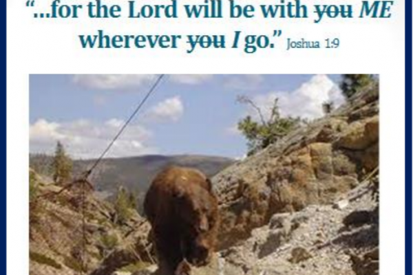 for the Lord will be with me wherever I go, Joshua 1:9