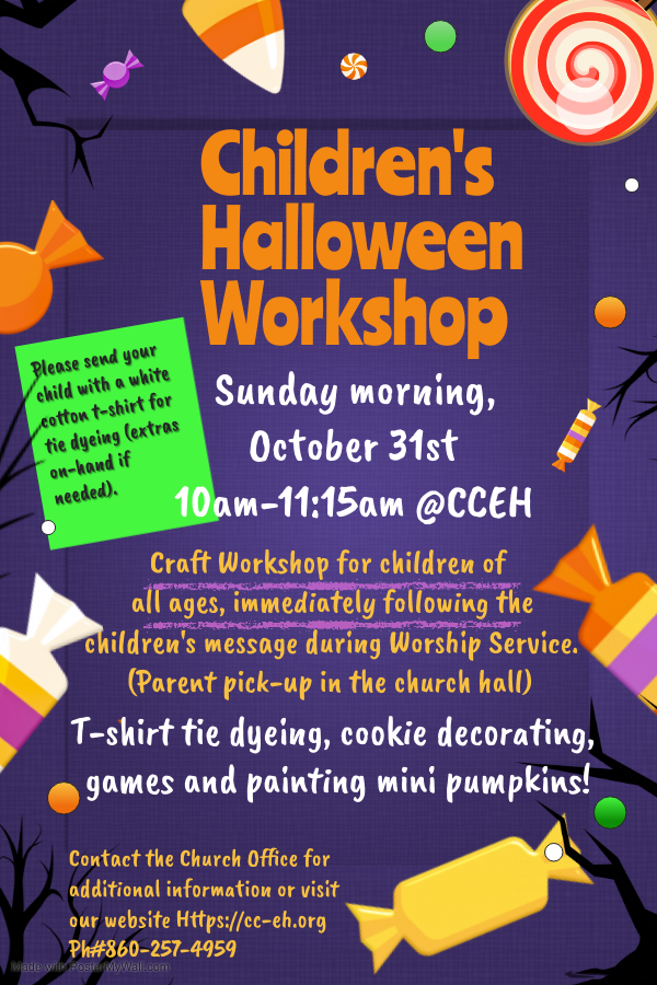 Children's Halloween Workshop, Sunday morning, October 31st 2021 from 10am until 11:15am at CCEH. Contact the church for more information at 860-257-4959